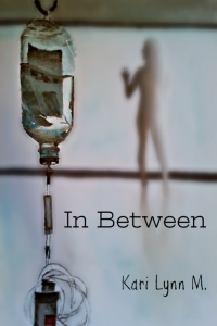 In Between by Kari Lynn M.